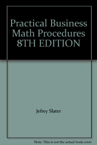 TE Practical Business Math Procedures Brief 8th Edition