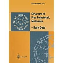 Structure of Free Polyatomic Molecules: Basic Data
