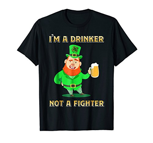 Drinking Beer T Shirt I'm A Drinker Not A (Im Drinker Not Fighter T-shirt)