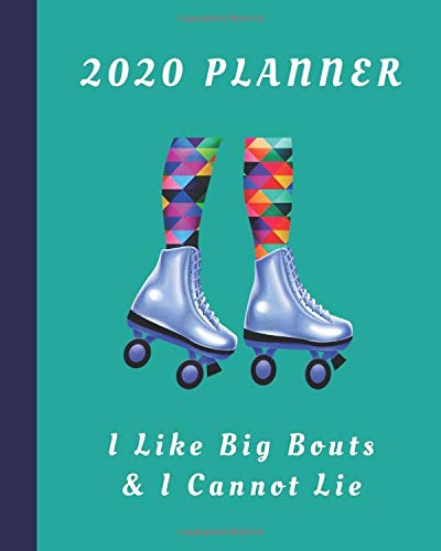 2020 Planner  I Like Big Bouts And I Cannot Lie  Monthly And Weekly Planner With Dot Grid Pages  Great Gift For Roller Derby Players Squad Team Club Members Coaches  RollerDerby Planner Band 4