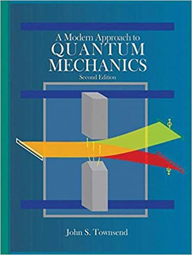 A modern approach to quantum mechanics john s townsend a modern approach to quantum mechanics 2nd edition fandeluxe Gallery