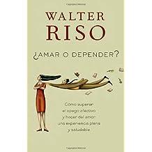 Amar o depender (Spanish Edition)