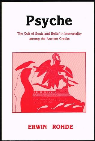 Psyche the Cult of Souls and Belief in Immortality Among Ancient Greeks, Rohde, Erwin