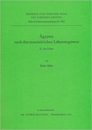 Book Agypten Nach Den Mamlukischen Lehensregistern: II. Das Delta (Tubinger Atlas Des Vorderen Orients (Tavo))
