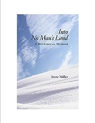 Into No Man's Land: A Historical Memoir
