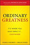 Ordinary Greatness: It's Where You Least Expect It...Everywhere