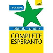 Complete Esperanto: Learn to read, write, speak and understand Esperanto (English Edition)