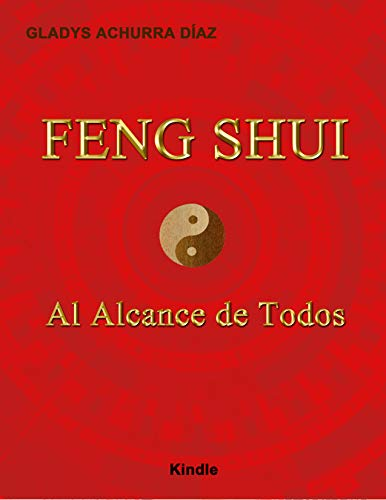 Feng Shui Al Alcance De Todos: Toda la Información en un Solo Libro por Achurra Díaz, Gladys,Angelini Diaz, Alfredo