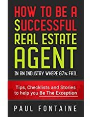 How to Be a Successful Real Estate Agent: In an Industry Where 87% Fail