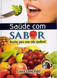 SAUDE COM SABOR - EUNICE LEME VIDAL
