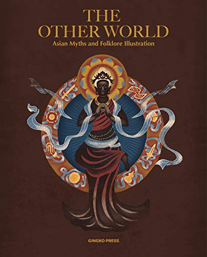 The Other World: Illustrations from Asian Myth and Folklore