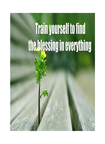 Aluminum Metal Train Yourself To Find The Blessing In Everything Print Flower Bench Picture Large Inspiration, 12x18