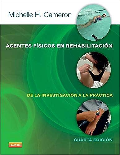 Agentes Físicos En Rehabilitación - 4ª Edición por Michelle H. Cameron Md  Pt