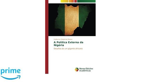4ab845cd60 A Política Externa da Nigéria  Desafios de um gigante africano (Portuguese  Edition)  Guilherme Ziebell de Oliveira  9783330996182  Amazon.com  Books