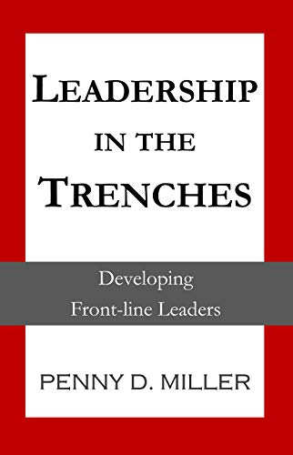 Leadership in the Trenches: Developing Front-line Leaders