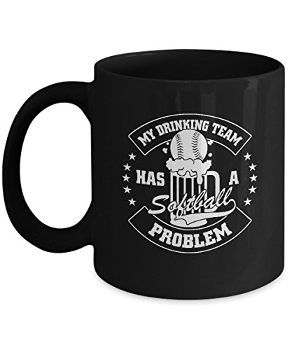 My Drinking Team has a Softball Problem Coffee Mugs for Sports Lovers and Drinking Fanatics Softball Lovers - Black Coffee Tea Mugs - 11 OZ Black coff