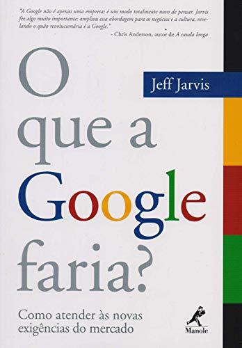 O que a Google Faria?