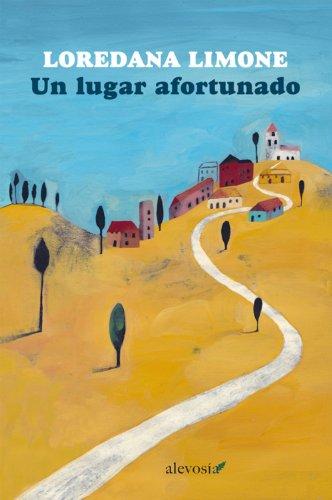 Un lugar afortunado (Narrativa (alevosia)) (Spanish Edition)