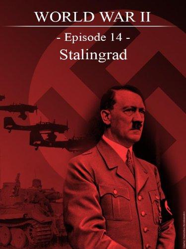 World War II - Episode 14 - Stalingrad