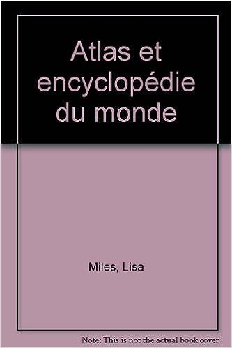 En ligne téléchargement Atlas et encyclopédie du monde pdf