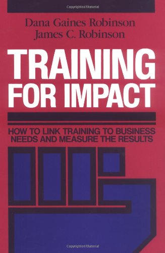 Training for Impact: How to Link Training to Business Needs and Measure the Results - Link Tec
