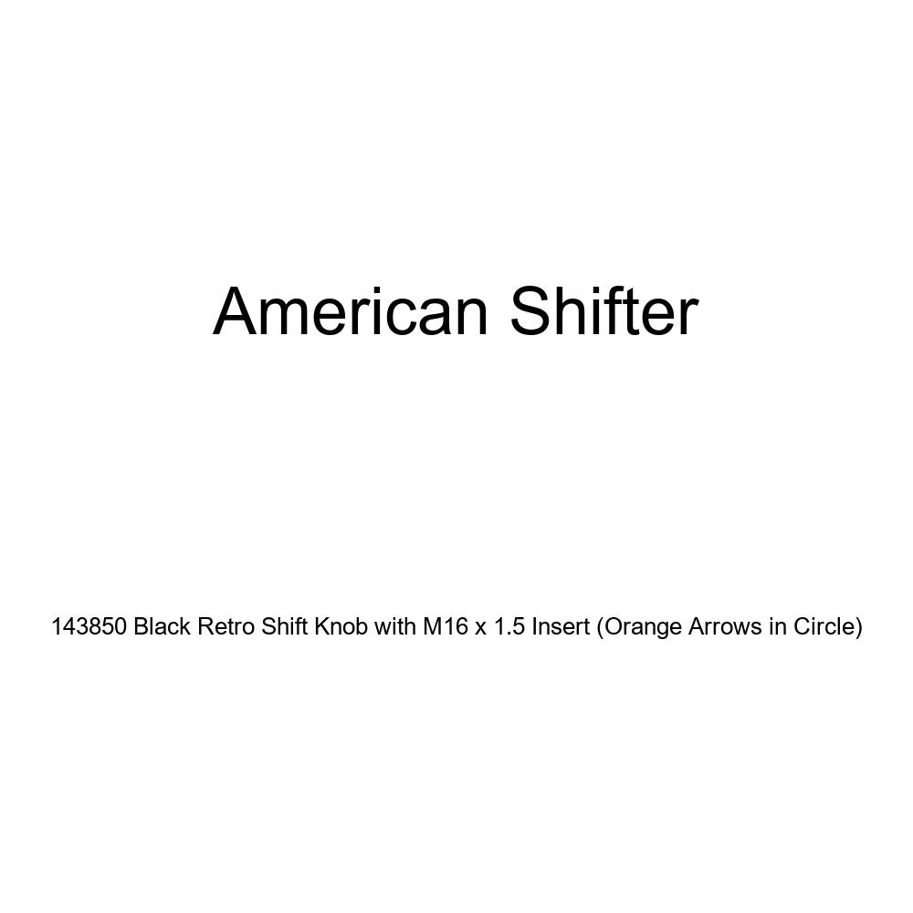Orange Arrows in Circle American Shifter 143850 Black Retro Shift Knob with M16 x 1.5 Insert