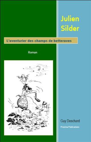 julien-silder-laventurier-des-champs-de-betteraves-french-edition