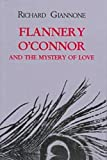 Flannery O'Connor and the Mystery of Love, Richard Giannone, 0823219100