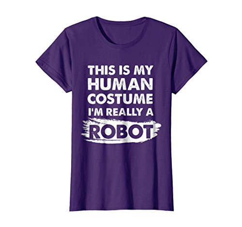 Womens This Is My Human Costume I'm Really a Robot, Halloween Shirt XL Purple