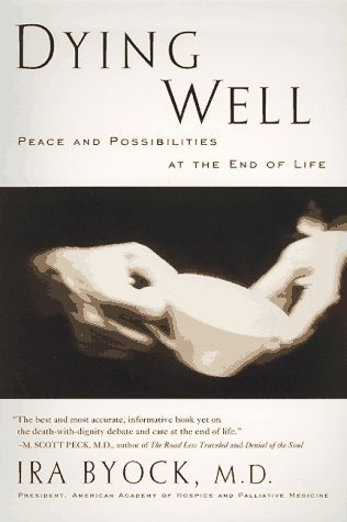 Dying Well: Peace and Possibilities at the End of Life by Ira Byock MD - Shopping Riverhead