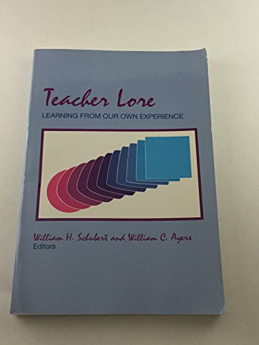 Teacher Lore: Learning from Our Own Experience