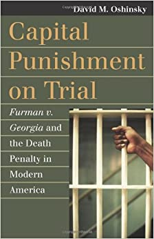 image for Capital Punishment on Trial: Furman v. Georgia and the Death Penalty in Modern America (Landmark Law Cases and American Society)