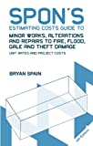 Spons Estimating Costs Guide to Minor Works, Alterations and Repairs to Fire, Flood, Gale and Theft Damage: Unit Rates and Project Costs, Fourth Edition (Spons Estimating Costs Guides)