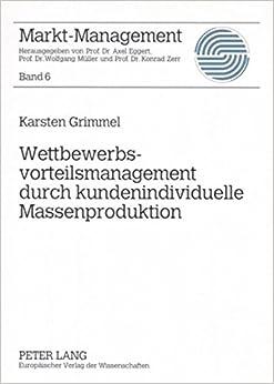 Book Wettbewerbsvorteilsmanagement Durch Kundenindividuelle Massenproduktion (Markt-Management)