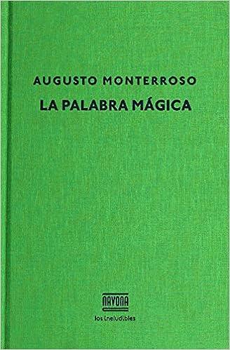 La palabra mágica (Los ineludibles): Amazon.es: Augusto Monterroso: Libros