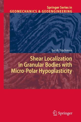 Shear Localization in Granular Bodies with Micro-Polar Hypoplasticity (Springer Series in Geomechanics and Geoengineering) by Brand: Springer