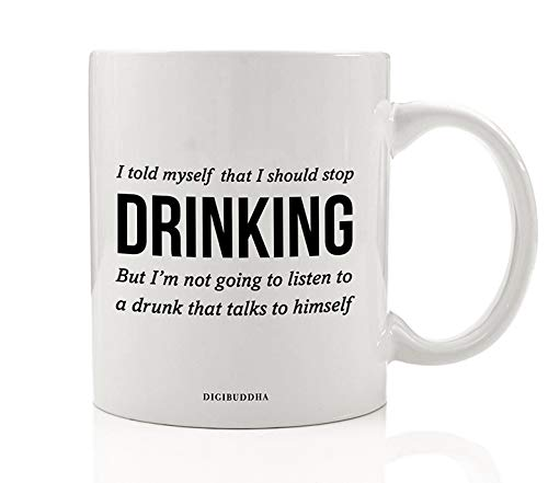 Sarcastic Beverage Mug Gift Idea Can't Listen Drunk Talking to Self Stop Drinking Too Much Partying Present for Friend Family Coworker Christmas Birthday 11oz Ceramic Coffee Tea Cup Digibuddha DM0788