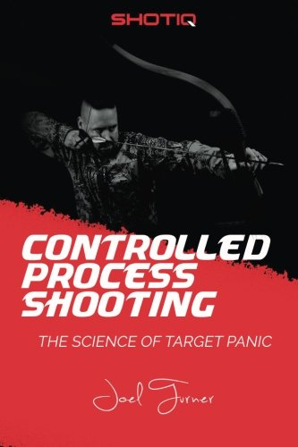 Controlled Process Shooting: The Science of Target Panic