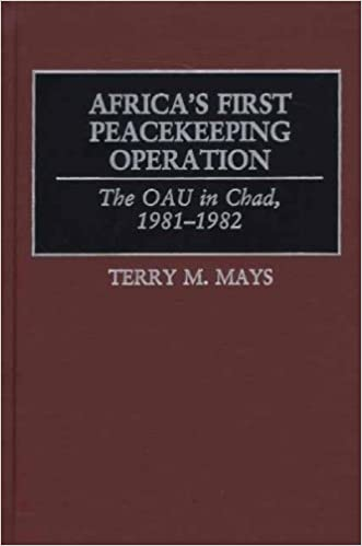 Africas First Peacekeeping Operation: The OAU in Chad, 1981-1982