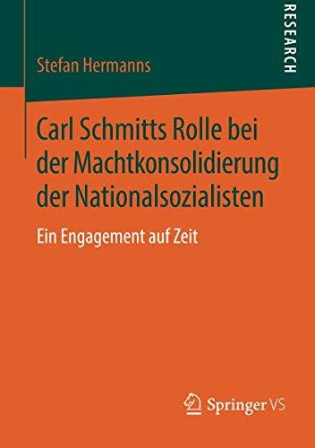 Download Carl Schmitts Rolle bei der Machtkonsolidierung der Nationalsozialisten: Ein Engagement auf Zeit (German Edition) PDF Text fb2 book