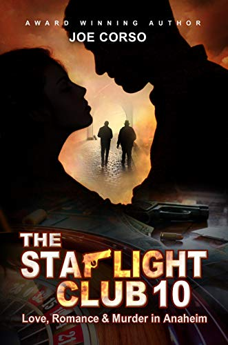THE STARLIGHT CLUB 10:: LOVE, ROMANCE, AND MURDER IN ANAHEIM by [CORSO, JOE]