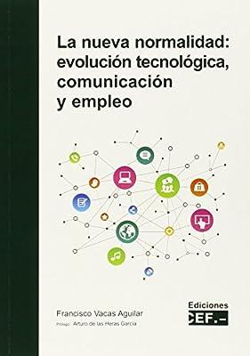 La nueva normalidad: evolución tecnológica, comunicación y empleo ...