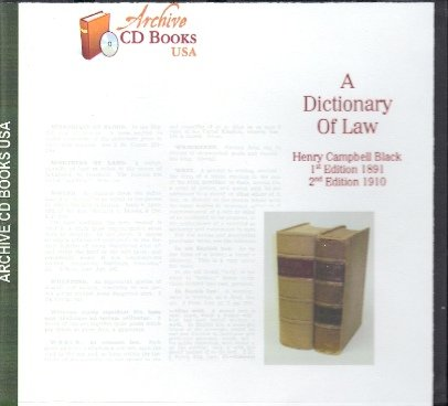 A Dictionary of Law, Henry Campbell Black, 1st Edition 1891 and 2nd Edition 1910