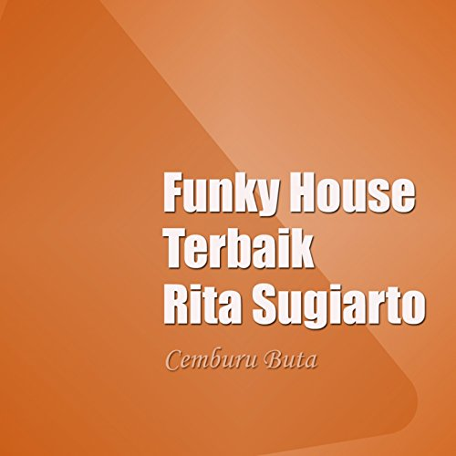 Funky house terbaik rita sugiarto by rita sugiarto on for Funky house songs