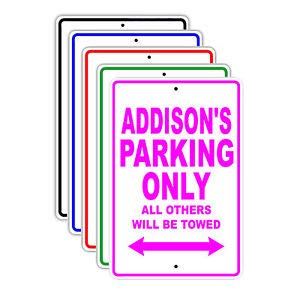 KARPP Addison's Parking Only All Others Will Be Towed Name Novelty Metal Aluminum Sign 18 in x 24 in Business, Nostalgic, Retro, Vintage and Funny Signs
