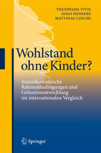 Download Wohlstand ohne Kinder?: Sozioökonomische Rahmenbedingungen und Geburtenentwicklung im internationalen Vergleich (German Edition) Pdf