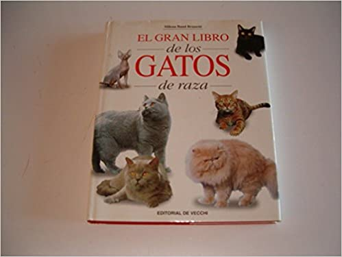 El gran libro de los gatos de raza/ Big Book of Catss Breed (Spanish Edition) (Spanish) Hardcover – Illustrated, August 1, 2002