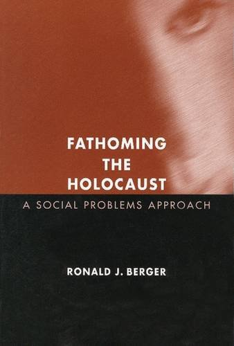 Fathoming the Holocaust: A Social Problems Approach Social ...