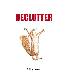 DECLUTTER (Declutter your everything Book 1)