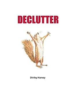 DECLUTTER (Declutter your everything Book 1)